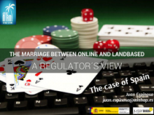The marriage between online and landbased. A REGULATOR'S VIEW